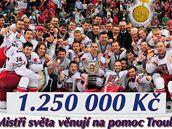 Hokejoví mist�i sv�ta 2010 v�nují Troubkám 1 250 000 korun