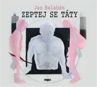 Jan Balabán: Zeltej se táty (obálka audioknihy)