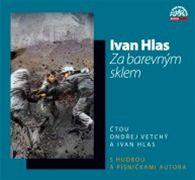 Ivan Hlas: Za barevným sklem