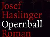 Obal knihy Josefa Haslingera Opernball