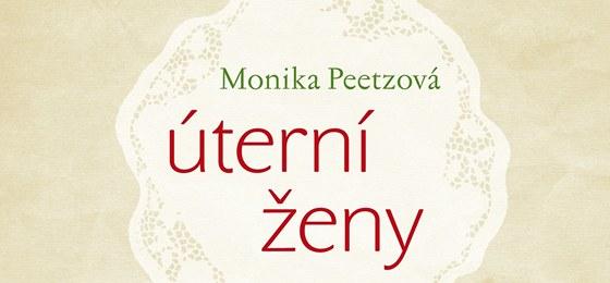 Obal českého vydání knihy německé spisovatelky a scenáristky Moniky Peetzové