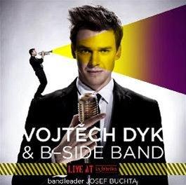 Vojtěch Dyk a B Side Band: Live at La Fabrika (obal alba)