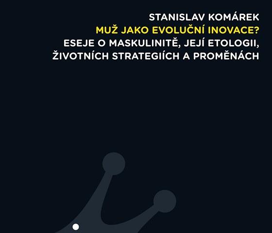 Obálka knihy Stranislava Komárka Muž jako evoluční inovace?