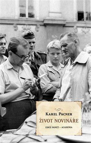 Přebal knihy Karla Pacnera - Život novináře