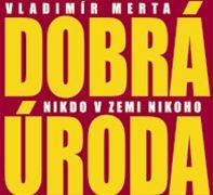 Vladimír Merta a Dobrá úroda: Nikdo v zemi nikoho (obal)