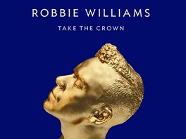 Robbie Williams k desce Take the Crown