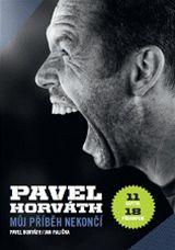 Pavel Horváth, Jan Palička: Můj příběh nekončí (přebal knihy)