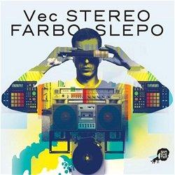 Vec: Stereo farbo slepo(obal alba)