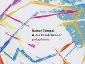 Obal alba Rainer Tempel @ die Ersatzbrüder: Polyphonic.