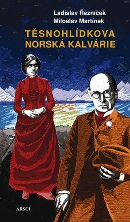 Obálka knihy Těsnohlídkova norská kalvárie
