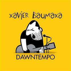 Xavier Baumaxa: Dawntempo (obal alba)