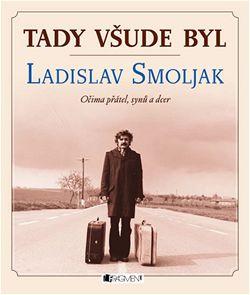 Tady všude byl Ladislav Smoljak (obal knihy)
