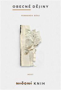 Obálka knihy Obecné dějiny ničení knih, která vychází v nakladatelství Host