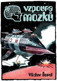 Obálka knihy Václava Šorela Vzpoura mozků, nakladatelství XYZ