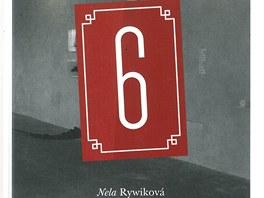 P�ebal knihy D�m ��slo 6 je prvn� knihou Nely Rywikov�.