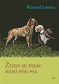 Konrad Lorenz: Život se psem nen pod psa