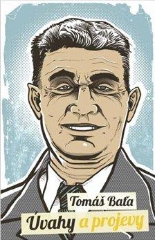 Ob�lka knihy Tom� Ba�a: �vahy a projevy
