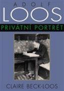 Claire Beck-Loos: Adolf Loos - Privátní portrét (obal)