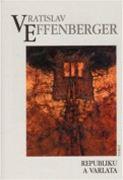 Vratislav Effenberger: Republiku a varlata (obálka)