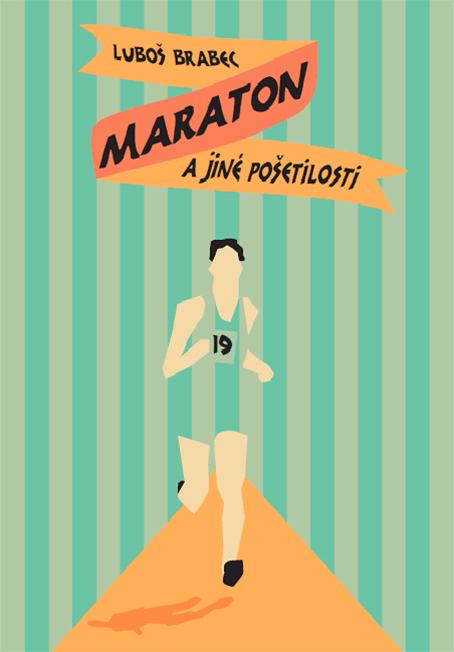 Kniha Maraton a jiné pošetilosti vyšla v říjnu 2013