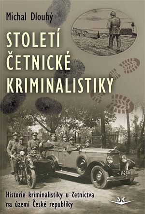 Obálka chystané knihy Století četnické kriminalistiky