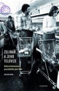 Zelinář a jeho televize (obálka knihy)