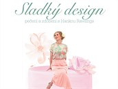 Sladký design – pečení a zdobení sHankou Rawlings, vydal Smart Press, 2013