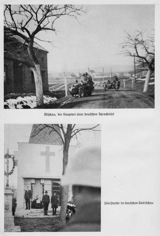 Ale i na území Protektorátu bylo několik německých jazykových ostrůvků, kde německou armádu přivítali obyvatelé s nadšením – například u Vyškova nebo Jihlavy.
