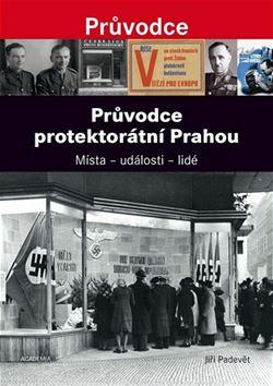Obálka knihy Průvodce protektorátní Prahou