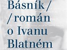 Obálka nové knihy Martina Reinera o Ivanu Blatném.