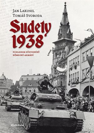 P�ebal knihy Sudety 1938 � Pohledem d�stojn�k� n�meck� arm�dy, kter� p�ibli�uje...