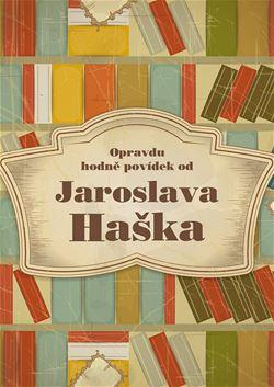 Obálka knihy Opravdu hodně povídek od Jaroslava Haška