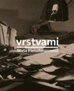 Staša Fleischmannová: Vrstvami (obálka knihy)