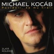 Michael Koc�b: Pov�dali, �e mu hr�li (obal)