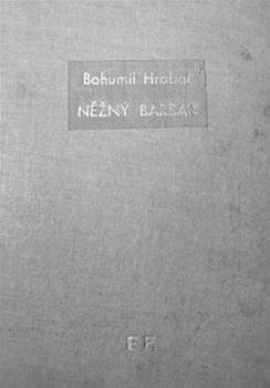 Obálka prvního svazku Edice Expedice, Něžný barbar Bohumila Hrabala (1975)