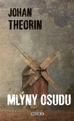 Obálky knihy Johana Theorina Mlýny osudu