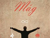 K VOD�: M�g od Johna Fowlese. Kniha kultovn�ho autora se vzp�r� jednozna�n�mu...
