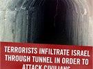 """""""Teroristé tunely pronikají do Izraele, aby útočili na civilisty,"""" hlásá plakát..."""