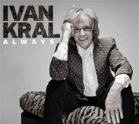 Ivan Kral: Always