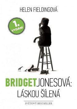 Obálka knihy Bridget Jonesová: Láskou šílená