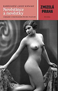 Kniha autorů Radima Kopáče a Josefa Schwarze: Nevěstince a nevěstky