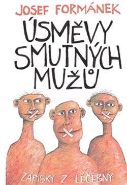 Obálka knihy Josefa Formánka Úsměvy smutných mužů
