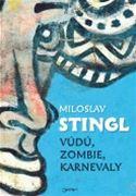 Miloslav Stingl: Vúdú, zombie, karnevaly (obálka knihy)