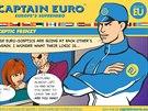 Kapitán Euro se posmívá euroskeptikům.