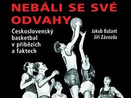 Nebáli se své odvahy - obálka kroniky československého basketbalu