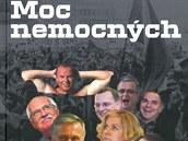 Nov� kniha b�val�ho novin��e a poslance hnut� ANO Martina Kom�rka: Moc nemocn�ch