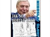 Lobbista Miroslav Šlouf vydal knihu jak se dobývá Hrad.