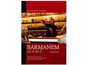 Publikace Barmanem od A do Z obsahuje základní prvky přípravy míchaných nápojů.