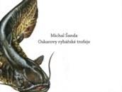 Michal Šanda: Oskarovy rybářské trofeje