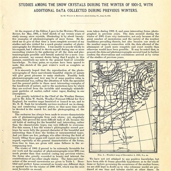 """Bentleyho studie """"mezi sněhovými vločkami"""" vyšla v roce 1902 v časopise Monthly Weather Review. Na základě nasbíraných dat (v zimě 1901 - 1902) se zde Bentley pokouší odvodit vliv teploty a větru na výsledný tvar sněhových vloček."""